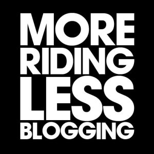 more-riding-less-blogging